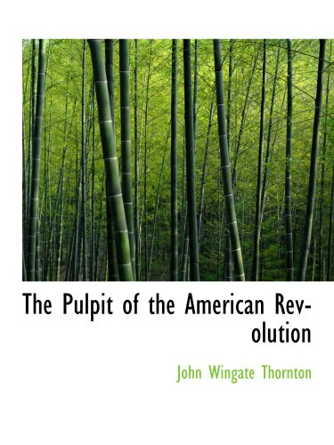 9780559472428: The Pulpit of the American Revolution