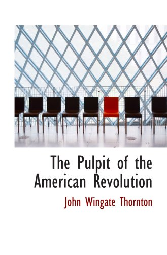 9780559472442: The Pulpit of the American Revolution