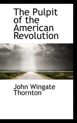 9780559472503: The Pulpit of the American Revolution (Bibliobazaar Reproduction)
