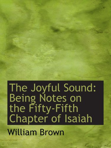 9780559472893: The Joyful Sound: Being Notes on the Fifty-Fifth Chapter of Isaiah