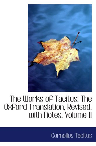 9780559473326: The Works of Tacitus: The Oxford Translation, Revised, with Notes, Volume II