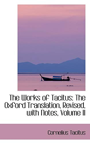 9780559473357: The Works of Tacitus: The Oxford Translation, Revised, with Notes, Volume II