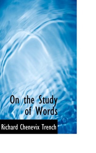 9780559474873: On the Study of Words