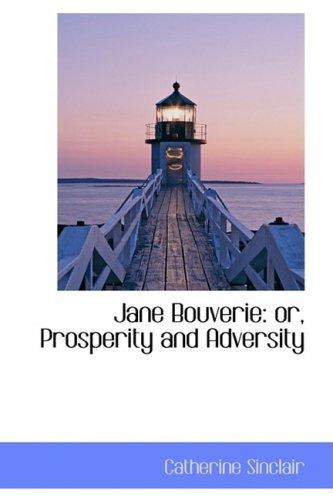 Jane Bouverie: Or, Prosperity and Adversity (Hardback): Catherine Sinclair