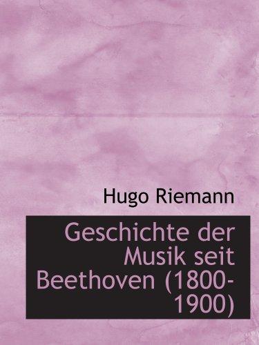 9780559482717: Geschichte der Musik seit Beethoven (1800-1900)