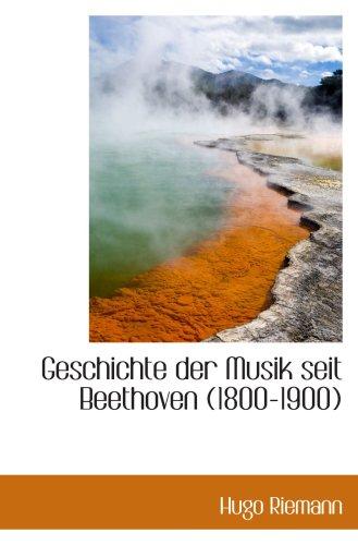 9780559482748: Geschichte der Musik seit Beethoven (1800-1900)
