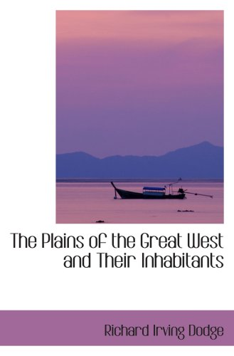 9780559482878: The Plains of the Great West and Their Inhabitants