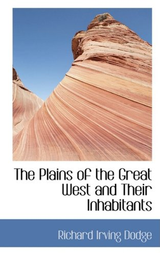 9780559482946: The Plains of the Great West and Their Inhabitants