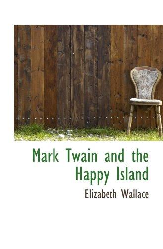 9780559483950: Mark Twain and the Happy Island
