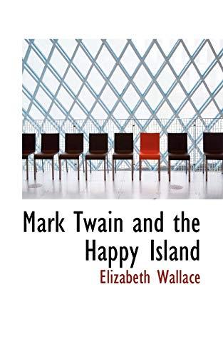 9780559483981: Mark Twain and the Happy Island