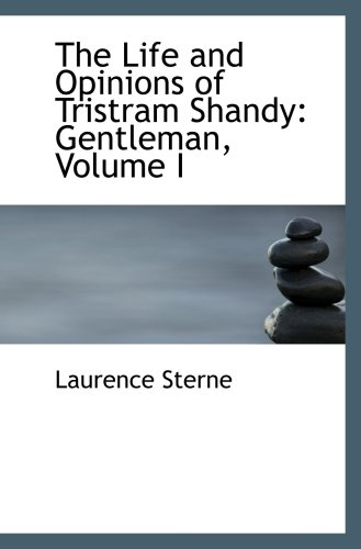 9780559486098: The Life and Opinions of Tristram Shandy: Gentleman, Volume I