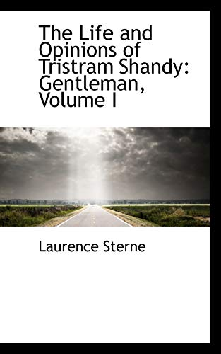 9780559486111: The Life and Opinions of Tristram Shandy: Gentleman, Volume I