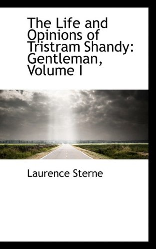 9780559486135: The Life and Opinions of Tristram Shandy: Gentleman, Volume I (Bibliobazaar Reproduction)