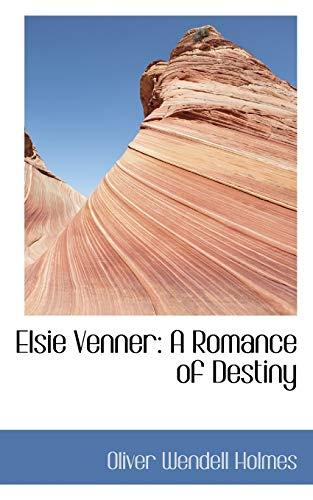 Elsie Venner: A Romance of Destiny (9780559490804) by Oliver Wendell Holmes