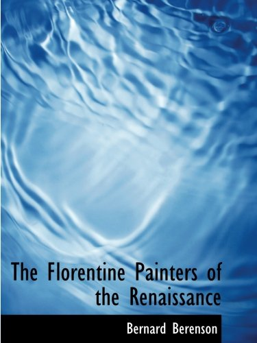 9780559493102: The Florentine Painters of the Renaissance
