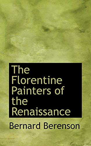 9780559493164: The Florentine Painters of the Renaissance