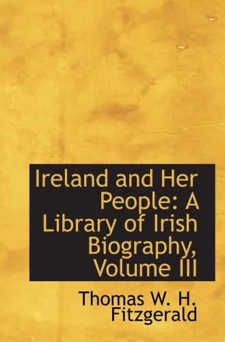 9780559494185: Ireland and Her People: A Library of Irish Biography, Volume III