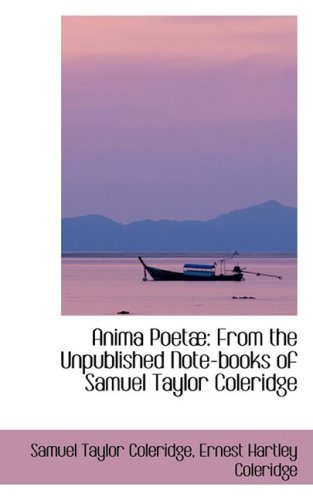 9780559495120: Anima Poetæ: From the Unpublished Note-books of Samuel Taylor Coleridge