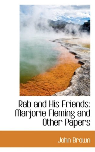Rab and His Friends: Marjorie Fleming and: Brown, John