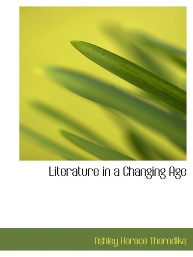 9780559497605: Literature in a Changing Age