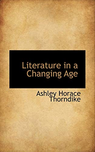 9780559497667: Literature in a Changing Age