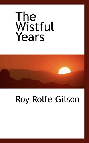 9780559500282: The Wistful Years