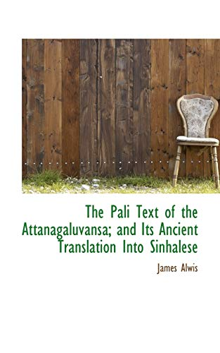 The Pali Text of the Attanagaluvansa; And: James Alwis