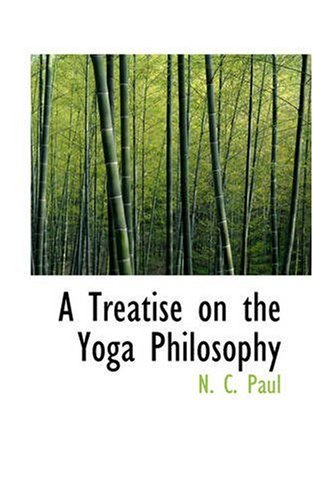 9780559509681: A Treatise on the Yoga Philosophy