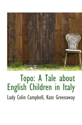 9780559516504: Topo: A Tale about English Children in Italy