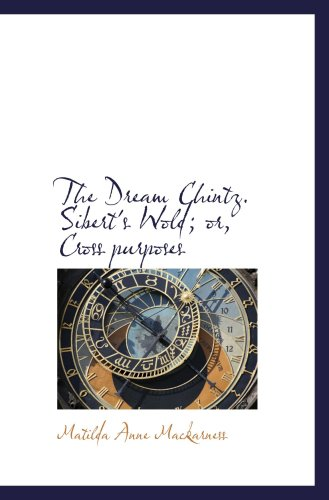 9780559521478: The Dream Chintz. Sibert's Wold; or, Cross purposes