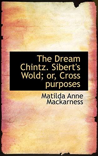 9780559521508: The Dream Chintz. Sibert's Wold; or, Cross purposes