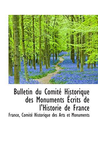 9780559522628: Bulletin du Comité Historique des Monuments Écrits de l'Historie de France (French Edition)