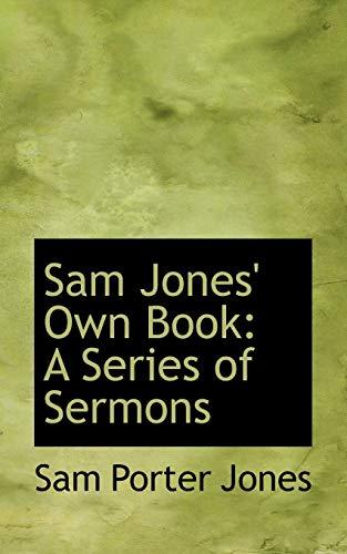 9780559523939: Sam Jones' Own Book: A Series of Sermons