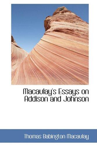 macaulay s essays on addison and johnson  9780559526138 macaulay s essays on addison and johnson
