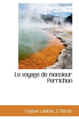 9780559526497: Le Voyage De Monsieur Perrichon