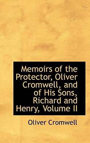 Memoirs of the Protector, Oliver Cromwell, and: Oliver Cromwell