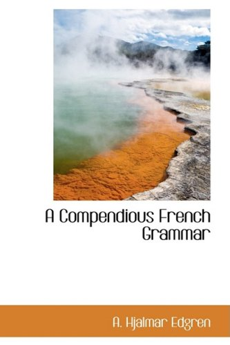 9780559529368: A Compendious French Grammar