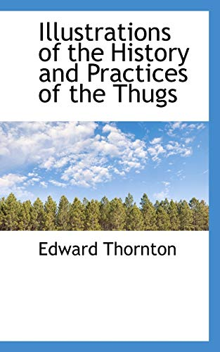 9780559530371: Illustrations of the History and Practices of the Thugs
