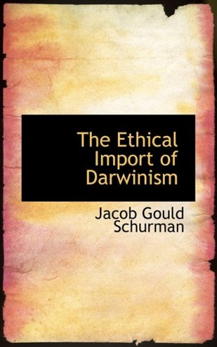 9780559530814: The Ethical Import of Darwinism