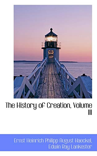 9780559532986: The History of Creation, Volume III