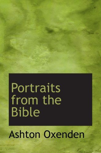 Portraits from the Bible: Ashton Oxenden