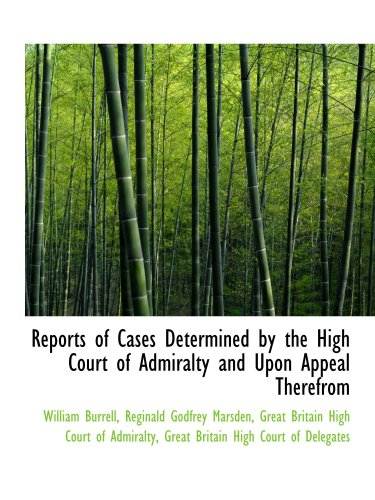 9780559534003: Reports of Cases Determined by the High Court of Admiralty and Upon Appeal Therefrom