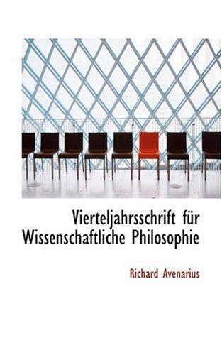 Vierteljahrsschrift Fur Wissenschaftliche Philosophie: Richard Avenarius