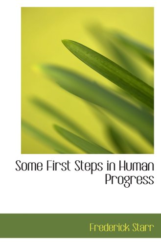 9780559537424: Some First Steps in Human Progress