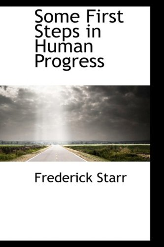 9780559537509: Some First Steps in Human Progress
