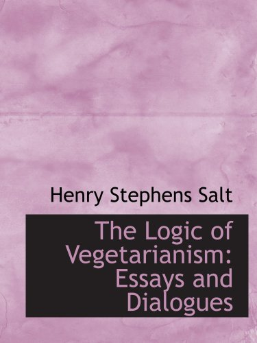 9780559537691: The Logic of Vegetarianism: Essays and Dialogues