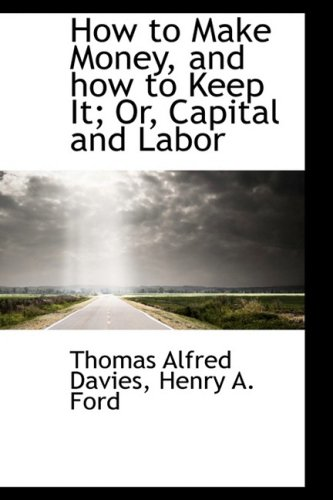 How to Make Money, and how to: Davies, Thomas Alfred