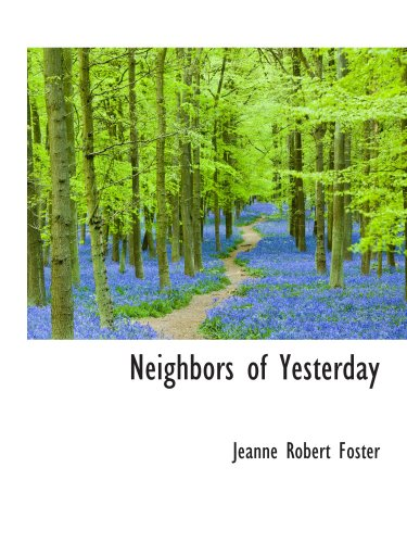 9780559539718: Neighbors of Yesterday