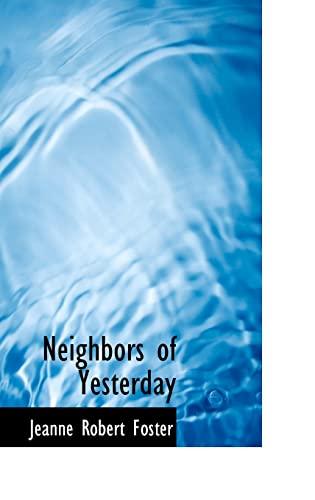 9780559539800: Neighbors of Yesterday