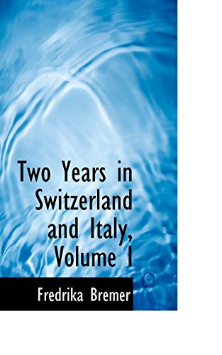 9780559540134: 1: Two Years in Switzerland and Italy, Volume I